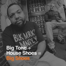 Big Tone & House Shoes – Big Shoes (2019)