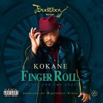 Kokane – Finger Roll: Music For The Soul (2019)