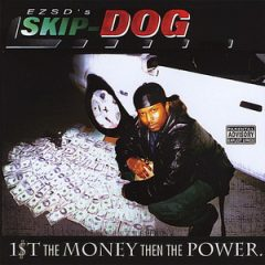 EZSD's Skip Dog ‎– 1$t The Money Then The Power (1995)