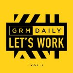 VA – GRM Daily – Let's Work (Vol.1) (2019)
