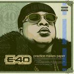 E-40 – Practice Makes Paper (2019)