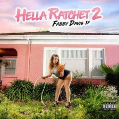 Mistah F.A.B. – Hella Ratchet 2 (2019)