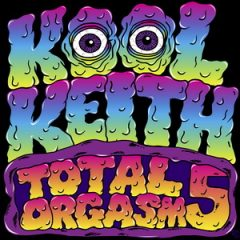 Kool Keith – Total Orgasm 5 (2019)