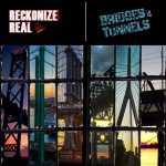 Reckonize Real – Bridges & Tunnels (2019)