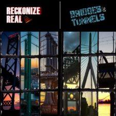 Reckonize Real – Bridges & Tunnels (2019)