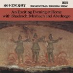 Beastie Boys – An Exciting Evening At Home With Shadrach Meshach And Abednego (Reissue) (2019)