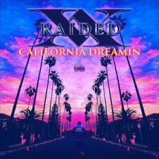 X-Raided – California Dreamin' (2019)