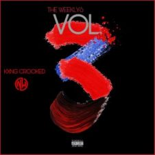 KXNG Crooked – The Weeklys Vol. 3 (2019)