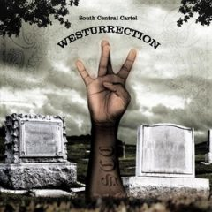 South Central Cartel – Westurrection (2019)