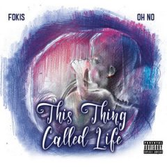 Fokis & Oh No – This Thing Called Life (2019)