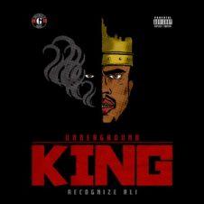 Recognize Ali – Underground King (2019)