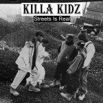 Killa Kidz – Streets Is Real (2019)