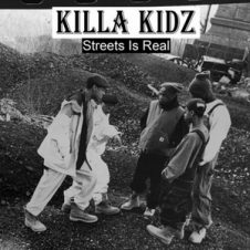 Killa Kidz – Streets Is Real (2019)