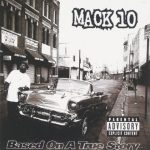 Mack 10 – Based On A True Story (1997)