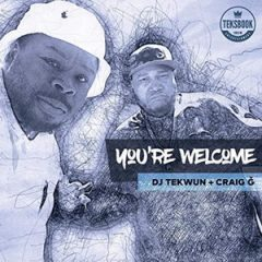 DJ Tekwun & Craig G – You're Welcome (2019)