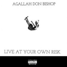 Agallah Don Bishop – Live At Your Own Risk (2019)