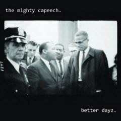 The Mighty Capeech – Better Dayz (2019)