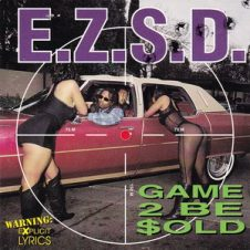 E.Z.S.D. – Game 2 Be Sold (1995)