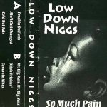 Low Down Niggs – So Much Pain (1995)