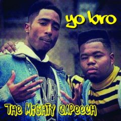 The Mighty Capeech – Yo Bro (2019)