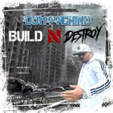 Dom Pachino – Build N Destroy (2019)