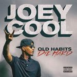 Joey Cool – Old Habits Die Hard (Album) (2019)