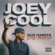 Joey Cool – Old Habits Die Hard (Album) (2019)