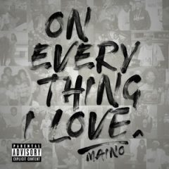 Maino – On Everything I Love (2019)