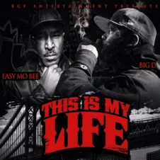 Big D & Easy Mo Bee – This Is My Life (2019)