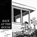 Hemlock Ernst & Kenny Segal – Back At The House (2019)
