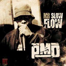PMD – Mr. Slow Flow (2019)