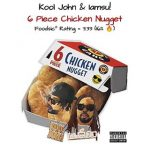 Kool John & Iamsu! – 6 Piece Chicken Nugget (2019)