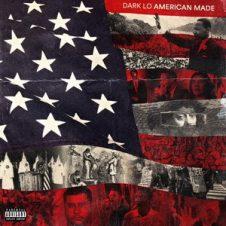 Dark Lo – American Made (2019)
