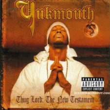 Yukmouth – Thug Lord: The New Testament (2001)