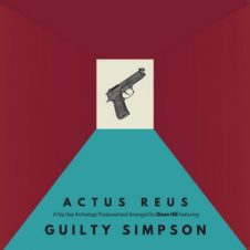 Dixon Hill & Guilty Simpson – Actus Reus (2019)