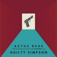 Dixon Hill & Guilty Simpson – Actus Reus (2019)