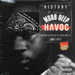 Havoc – History The Infamous Mobb Deep Havoc Vol. 1 (2019)