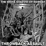 The White Shadow – Throwback Assault (2019)