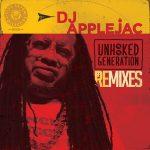 DJ Applejac – The Unhooked Generation Remixes (2019)