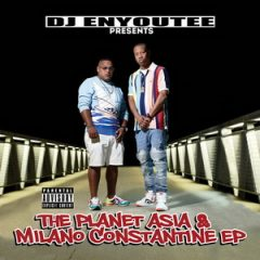 Planet Asia & Milano Constantine – EP (DJ Enyoutee presents) (2019)