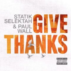 Statik Selektah & Paul Wall – Give Thanks (2019)