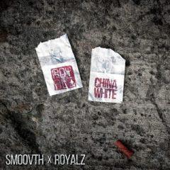 SmooVth & Royalz – China White (2019)
