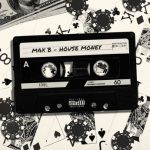 Max B – House Money (2019)
