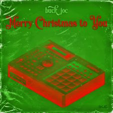 Buck Joc – Merry Christmas to You [Beat Tape] (2019)