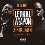 Don Trip & Criminal Manne – Lethal Weapon (2019)