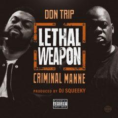 Don Trip & Criminal Manne – Lethal Weapon (2019)