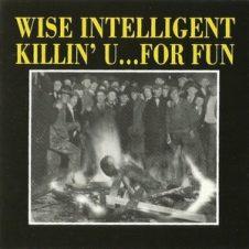 Wise Intelligent – Killin' U… For Fun (1996)