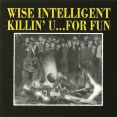 Wise Intelligent – Killin' U… For Fun (1996)