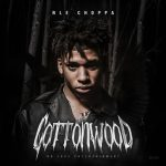 NLE Choppa – Cottonwood (2019)