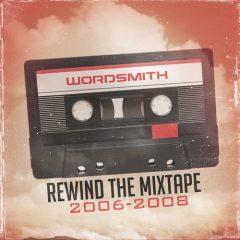 Wordsmith – Rewind the Mixtape (2006-2008) (2019)